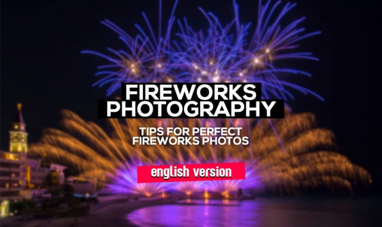 Fireworks photography – settings for perfect fireworks photos